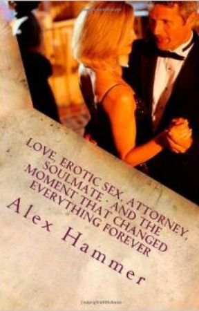 Love, Erotic Sex, Attorney, Soulmate - And the Moment... by AlexHammer