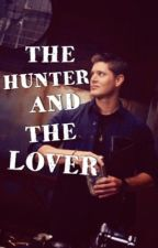 The Hunter and The Lover by supernatural-fanfic