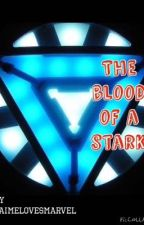 The blood of a Stark by jaimelovesmarvel