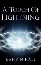 A Touch Of Lightning by Rahvin