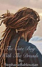 The Cute Boy With The Dreads by StephanieBablouzian