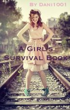 A Girl's Survival Book by Dani1001