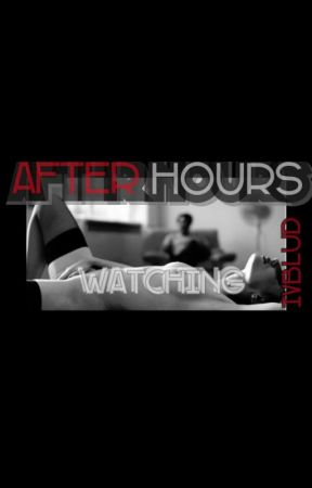 After Hours: Watching by ivblud