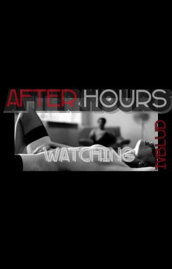 After Hours: Watching