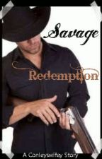 Savage Redemption (3rd in Savage Series) by conleyswifey