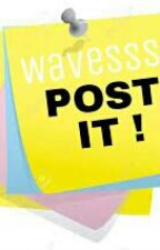 WaVeSSS POST-IT! by WaVeSSS