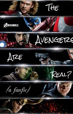 The Avengers are Real? (A Marvel Fanfic) - Mary - Wattpad