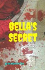 Bella's Secret by gracepstories