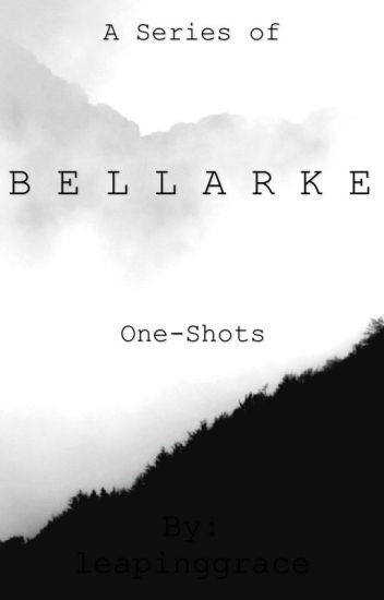 A Series of Bellarke One-Shots
