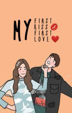 My First Kiss, My First Love [COMPLETED] by Lee_Saa