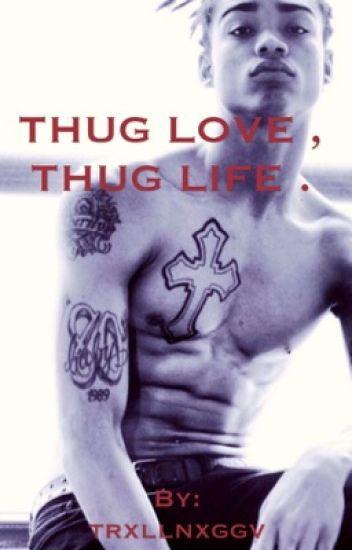 THUG LOVE , THUG LIFE .