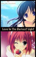 Love In The Darkest Light (Akatsuki love story/Naruto love story) by clojo_the_narutards