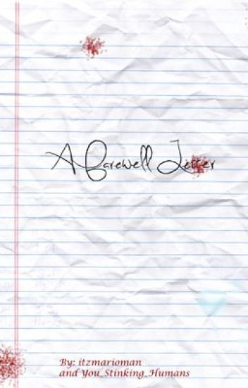 A Farewell Letter A Story Of Suicides  Itzmarioman  Wattpad