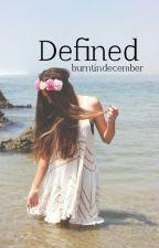 Defined by burntindecember
