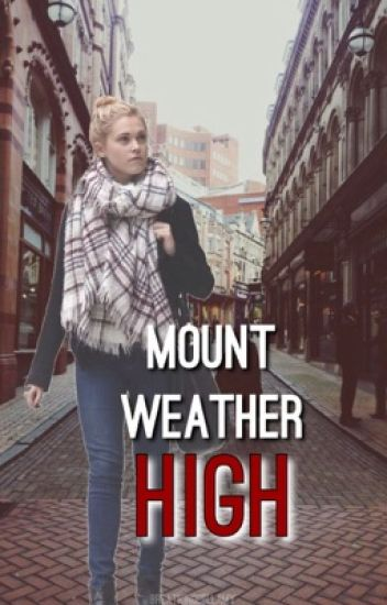 Mount Weather High (bellarke fanfiction)