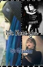 We Need You by gazu321