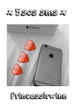× 5sos sms × by PrincessIrwinn