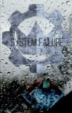 System Failure (A Hayden Tree x Brandon Hoover Story) by OfMiceAndReality