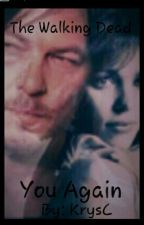 You Again (Daryl Dixon fanfic) by KrysC77