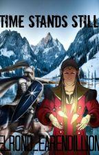 Time Stands Still by Elrond_Earendillion