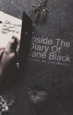Inside The Diary Of Jane Black {s.u.} by Two_Of_A_Kind