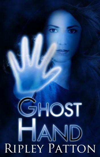 Ghost Hand (#Wattys2016)