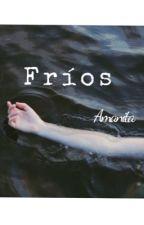 Fríos by AmanitaPhalloides