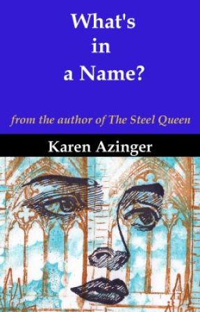 What's in a Name? by KarenAzinger