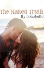 The Naked Truth by hotashello