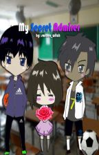 My Secret Admirer [COMPLETED](UNDER MAJOR EDITING!!!) by smitten_witch