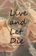 Live and Let Die by crispystrips