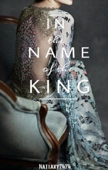 In The Name of The King (#Wattys2016)