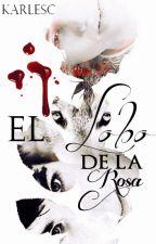 El Lobo de la Rosa || One Shot || © by LeskarWelman