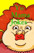 Yo mama jokes by TheNishere