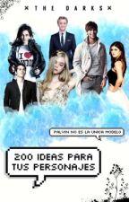 200 ideas para tus personajes by _TheDarks_