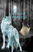 The Lost Wolf Princess by Mwolf1016