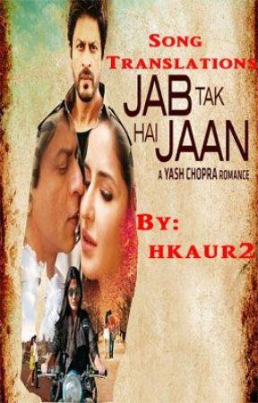 Jab Tak Hai Jaan Songs Translations - Heer Translation - Wattpad