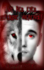 My Red Eyed Defensive Werewolf {BxB} by j-jastin