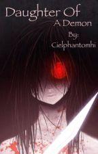 The Daughter of a Demon (LevixReader) by cielphantomhi