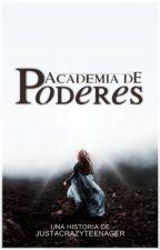 Academia de Poderes by justacrazyteenager