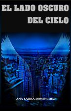 El lado oscuro del cielo ( Disponible en Kindle) by AnaLauraDom1977