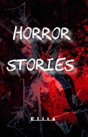 Horror Stories by e_l_i_t_a