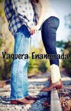 Vaquera enamorada.(sin editar) by AbbyPachicano