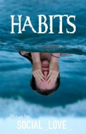 Habits by SOCIAL_LOVE_