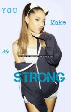 You Make Me Strong (Ariana Grande y Tu) by tamii26