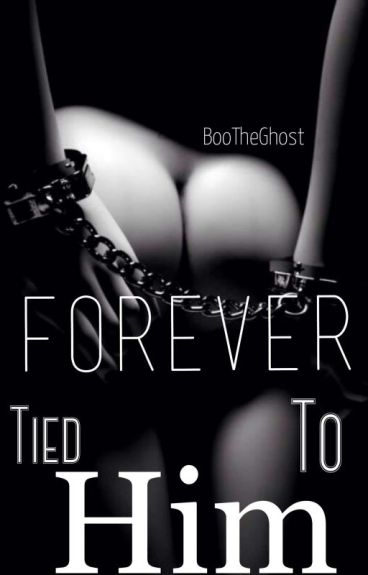 Forever Tied To Him (ManxBoy)