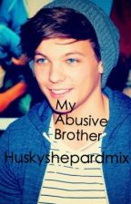 My abusive Brother by huskyshepardmix