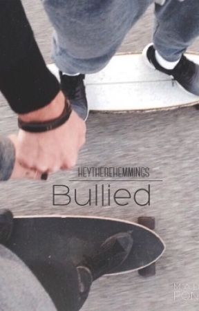 Bullied | irwin by heytherehemmings