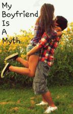 My Boyfriend Is A Myth (on hold) by EmmyTheDUFF
