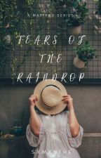 Tears of the raindrop by sxmxnthe